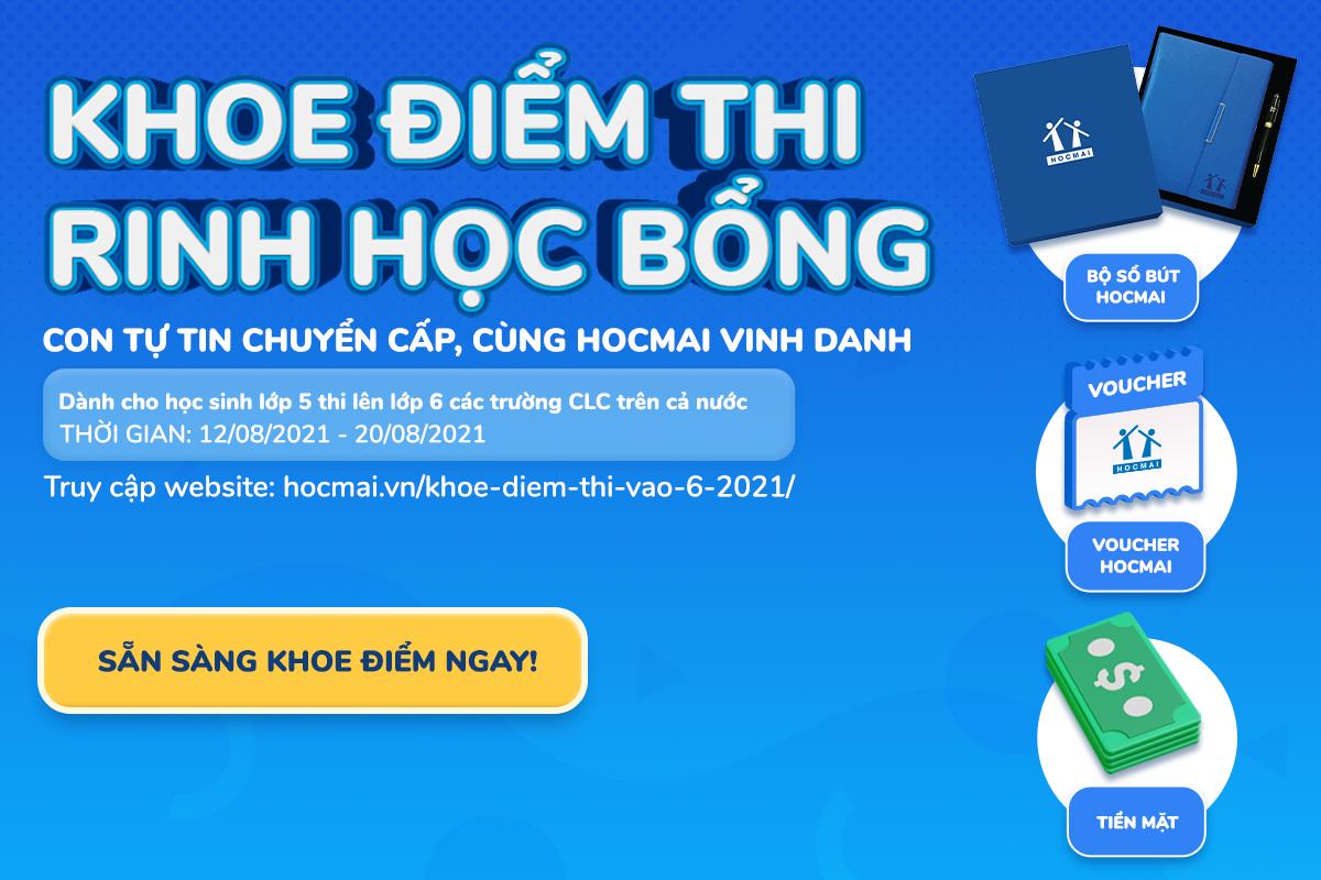 """""""KHOE ĐIỂM THI - RINH HỌC BỔNG"""" 2021: Con tự tin chuyển cấp, cùng HOCMAI vinh danh"""