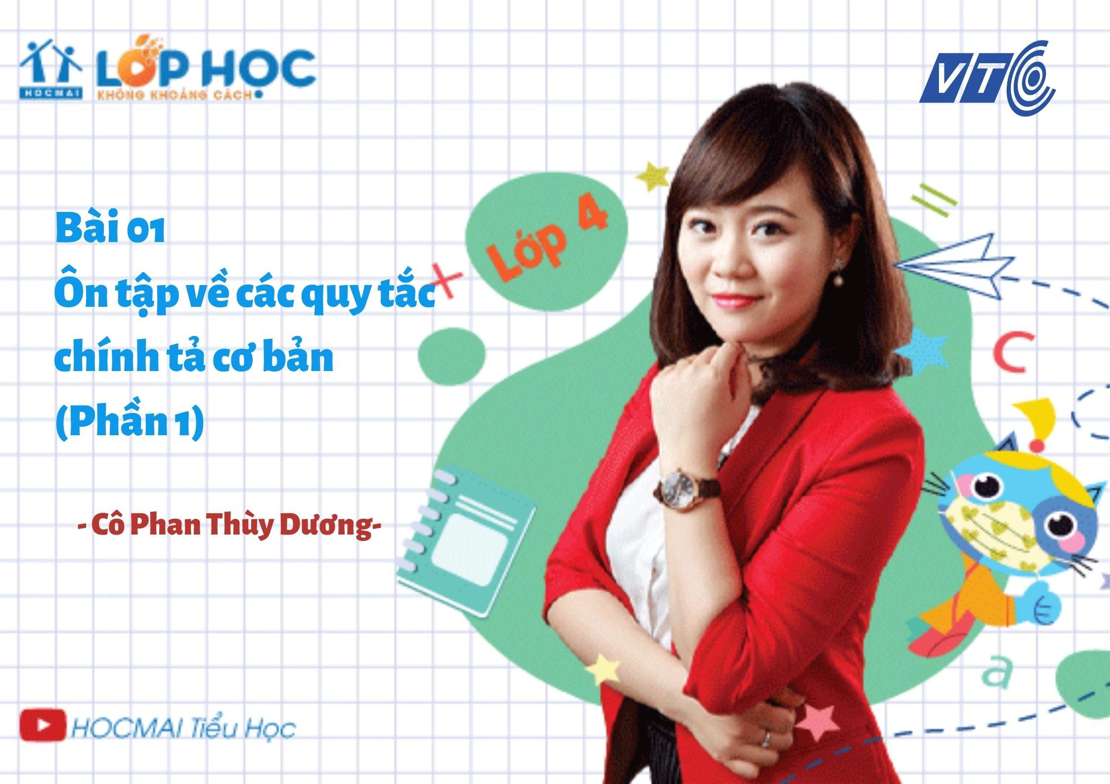 [Lớp học không khoảng cách] Bài 1: Ôn tập về các quy tắc chính tả cơ bản (Phần 1) - Tiếng Việt lớp 4